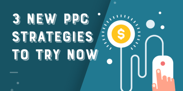 PPC strategies to try now